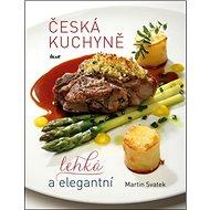 Česká kuchyně: lehká a elegantní - Kniha