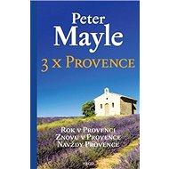 3x Provence: Rok v Provenci, Znovu v Provence, Navždy Provance - Kniha