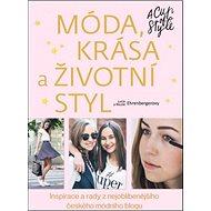 Móda, krása a životní styl: Inspirace a rady z nejoblíbenějšího českého módního blogu - Kniha