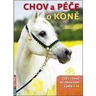 Chov a péče o koně: ZZVJ - Úvod do chovu koní a péče o ně - Kniha