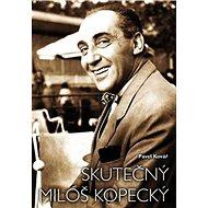 Skutečný Miloš Kopecký - Kniha