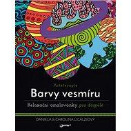 Arteterapie Barvy vesmíru: Relaxační omalovánky pro dospělé - Kniha