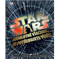 STAR WARS Absolutně všechno, co potřebujete vědět - Kniha