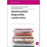 Ošetřovatelská diagnostika v práci sestry - Kniha