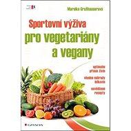 Sportovní výživa pro vegetariány a vegany - Kniha