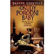 Osudy porodní báby: Druhý díl ságy z raného středověku - Kniha