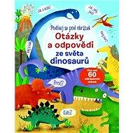 Otázky a odpovědi ze světa dinosaurů: Podívej se pod obrázek - Kniha