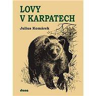 Lovy v Karpatech - Kniha