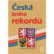 Česká kniha rekordů V. - Kniha