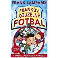 Frankův kouzelný fotbal Frankie zachraňuje Vánoce - Kniha