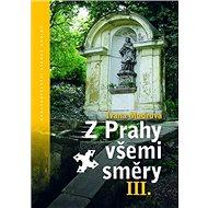 Z Prahy všemi směry III. - Kniha