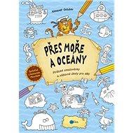 Přes moře a oceány: Pirátské omalovánky a zábavné úkoly pro děti - Kniha