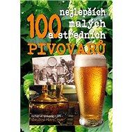 100 nejlepších malých a středních pivovarů - Kniha