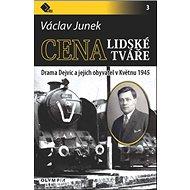 Cena lidské tváře: Drama Dejvic a jejich obyvatel vKvětnu 1945 - Kniha