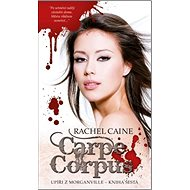 Carpe Corpus: Upíři z Morganville díl šestý - Kniha