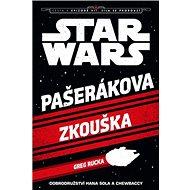 STAR WARS Pašerákova zkouška: Cesta k epizodě VII. Síla se probouzí