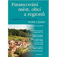 Financování měst, obcí a regionů: teorie a praxe