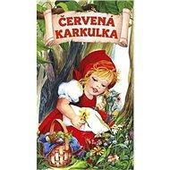 Červená karkulka: Pohádkové leporelo - Kniha