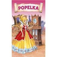 Popelka: Pohádkové leporelo - Kniha