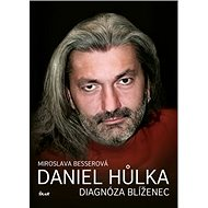 Daniel Hůlka Diagnóza Blíženec