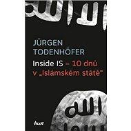 """Inside IS – 10 dnů v """"Islámském státě"""" - Kniha"""
