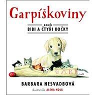 Garpíškoviny: aneb Bibi a čtyři kočky - Kniha