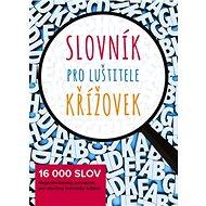 Slovník pro luštitele křížovek: 16 000 slov - Kniha