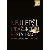 Nejlepší (nejen) pražské restaurace 2016: Známkováno zlatými lvi