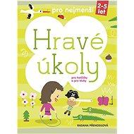 Hravé úkoly: Pro  nejmenší holčičky a kluky - Kniha