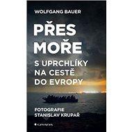 Přes moře: S uprchlíky na cestě do Evropy - Kniha