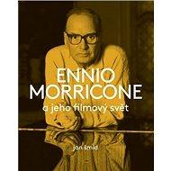 Ennio Morricone a jeho filmový svět - Kniha