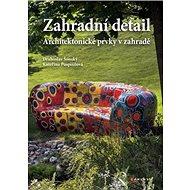 Zahradní detail: Architektonické prvky v zahradě - Kniha