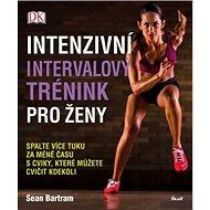 Intenzivní intervalový trénink pro ženy - Kniha