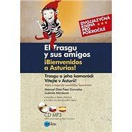 El Trasgu y sus amigos Trasgu a jeho kamrádi: Bienevenidos a Asturias!/ Vítejte v Asturii! + CD - Kniha