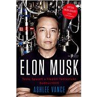Elon Musk: Tesla, SpaceX a hledání fantastické budoucnosti - Kniha