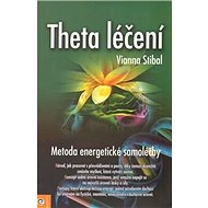 Theta léčení: Metoda energetické samoléčby