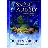 Snění s anděly: Léčení a pomoc z vašich snů - Kniha