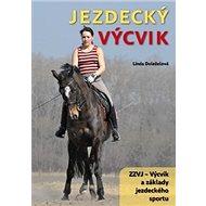Jezdecký výcvik: ZZVJ - výcvik a základy jezdeckého sportu - Kniha