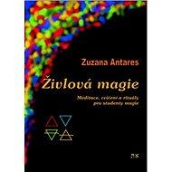 Živlová magie: Cvičení a rituály pro studenty magie - Kniha