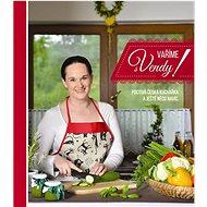 Vaříme s Vendy!: Poctivá česká kuchařka a ještě něco navíc - Kniha