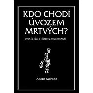 Kdo chodí úvozem mrtvých?: Drsné i něžné příběhy z Podkrkonoší - Kniha