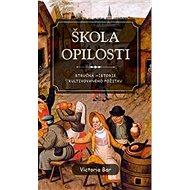 Škola opilosti: Stručná historie kultivovaného prožitku - Kniha