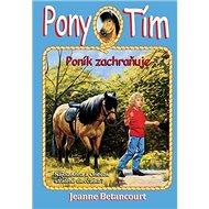 Pony tím Poník zachraňuje: Nájdu Anna a Oriešok stratené dievčatko? - Kniha