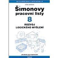 Šimonovy pracovní listy 8: Rozvoj logického myšlení - Kniha