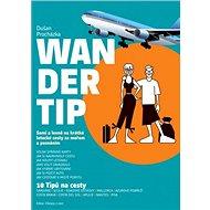 Wandertip: 10 Tipů na cesty - Kniha
