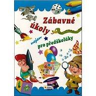 Zábavné úkoly nejen pro předškoláky - Kniha
