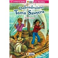 Dobrodružství Toma Sawyera: Světová četba pro školáky - Kniha