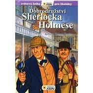 Dobrodružství Sherlocka Holmese: Světová četba pro školáky - Kniha