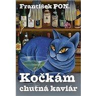 Kočkám chutná kaviár - Kniha