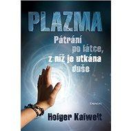Plazma: Pátrání po lásce, z níž je utkaná duše - Kniha